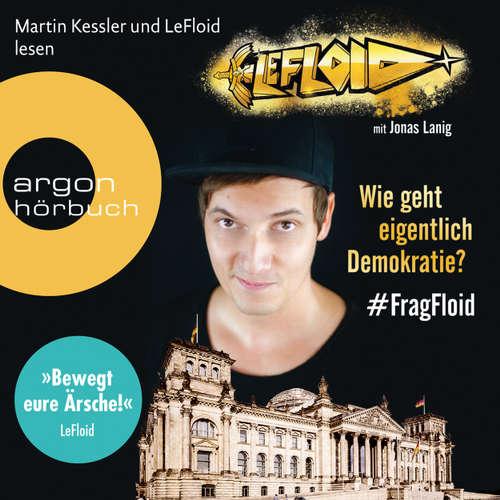 Hoerbuch LeFloid: Wie geht eigentlich Demokratie #FragFloid (Autorisierte Lesefassung) -  LeFloid -  LeFloid