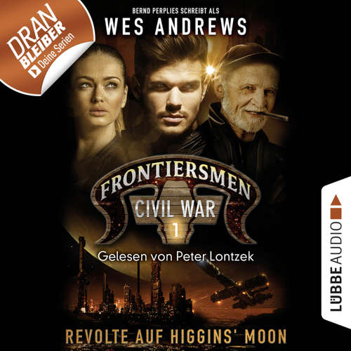 Hoerbuch Frontiersmen, Folge 1: Revolte auf Higgins' Moon - Wes Andrews - Peter Lontzek