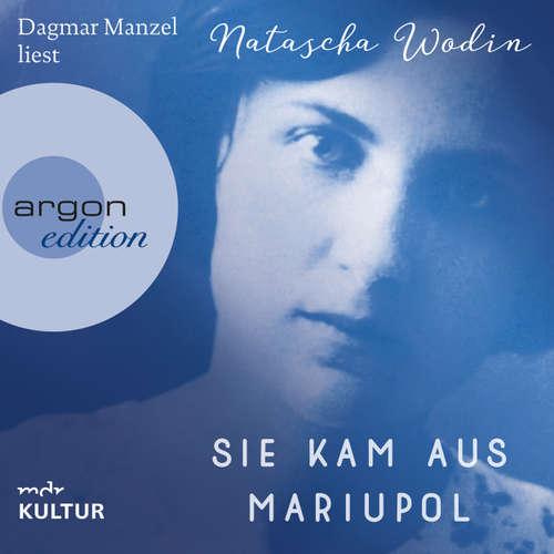 Hoerbuch Sie kam aus Mariupol (Autorisierte Lesefassung) - Natascha Wodin - Dagmar Manzel