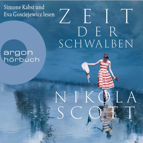 Hoerbuch Zeit der Schwalben (Autorisierte Lesefassung) - Nikola Scott - Eva Gosciejewicz