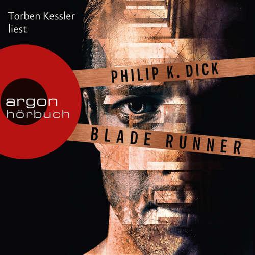 Hoerbuch Blade Runner - Träumen Androiden von elektrischen Schafen? - Philip K. Dick - Torben Kessler