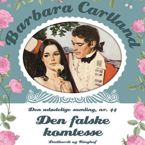 Audiokniha Den falske komtesse - Barbara Cartland - Den udødelige samling 44 - Barbara Cartland - Marian Friborg