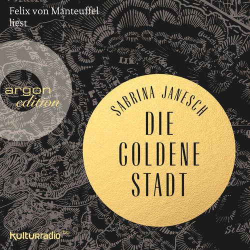 Hoerbuch Die goldene Stadt (Autorisierte Lesefassung) - Sabrina Janesch - Felix von Manteuffel