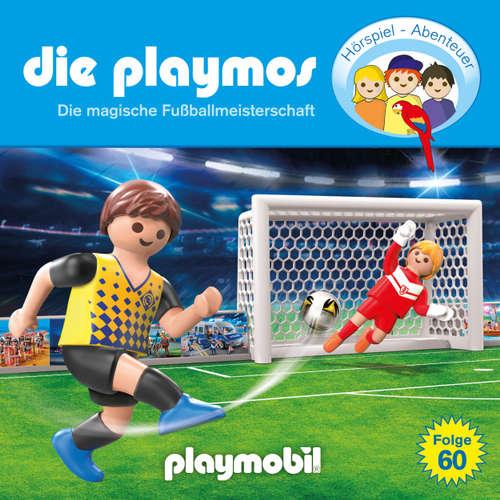 Hoerbuch Die Playmos - Das Original Playmobil Hörspiel, Folge 60: Die magische Fussballmeisterschaft - David Bredel - Gerrit Schmidt-Foß