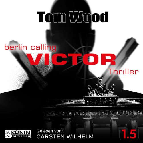 Hoerbuch Victor: Berlin Calling - Tesseract 1.5 - Tom Wood - Carsten Wilhelm