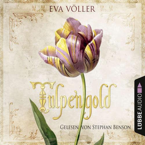 Hoerbuch Tulpengold - Eva Völler - Stephan Benson
