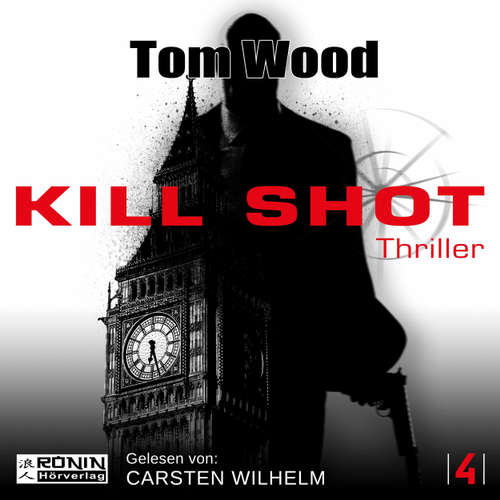Hoerbuch Kill Shot - Tesseract 4 - Tom Wood - Carsten Wilhelm