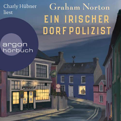 Hoerbuch Ein irischer Dorfpolizist - Graham Norton - Charly Hübner