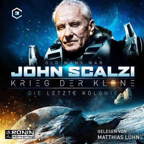 Hoerbuch Die letzte Kolonie - Krieg der Klone 3 - John Scalzi - Matthias Lühn
