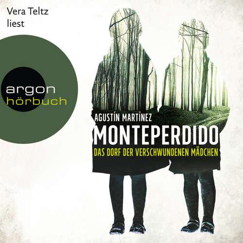 Hoerbuch Monteperdido - Das Dorf der verschwundenen Mädchen - Agustín Martínez - Vera Teltz