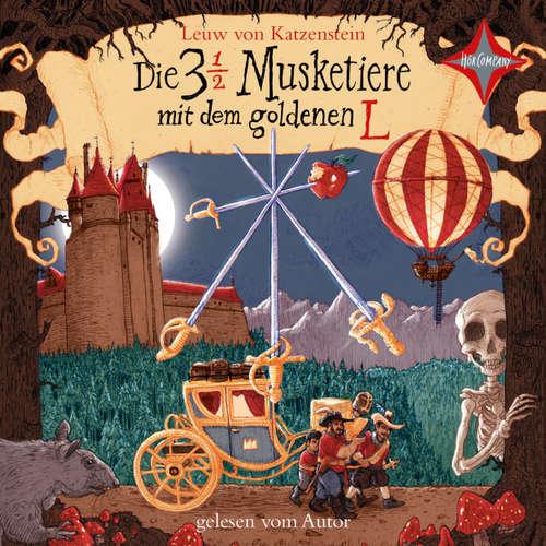 Hoerbuch Die 3 ½ Musketiere mit dem goldenen L - Leuw von Katzenstein - Leuw von Katzenstein