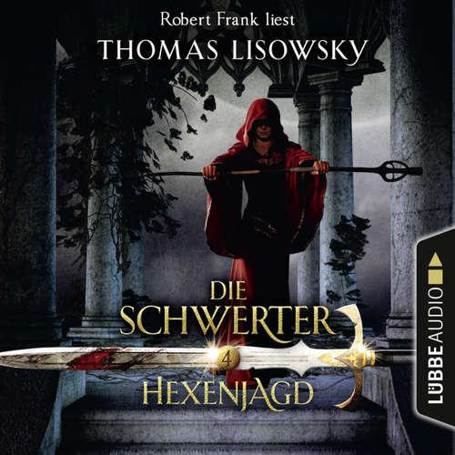 Hoerbuch Hexenjagd - Die Schwerter - Die High-Fantasy-Reihe 4 - Thomas Lisowsky - Robert Frank