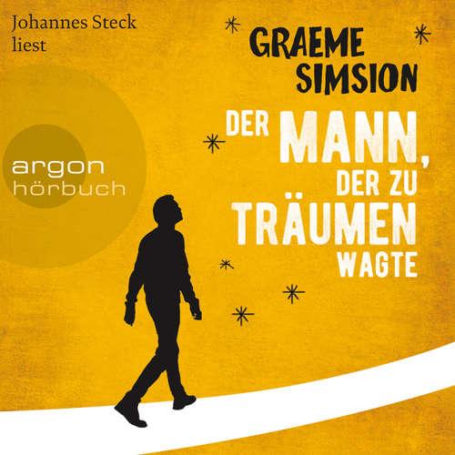 Hoerbuch Der Mann, der zu träumen wagte - Graeme Simsion - Johannes Steck
