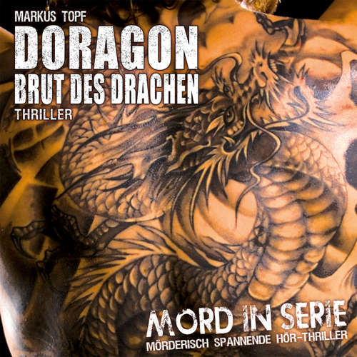 Hoerbuch Mord in Serie, Folge 8: Doragon - Brut des Drachen - Markus Topf - Oliver Rohrbeck