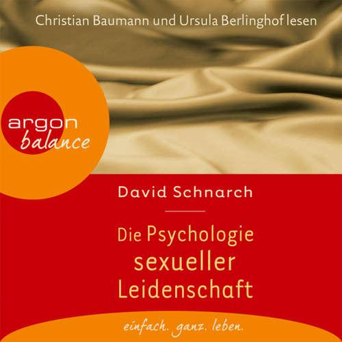 Hoerbuch Die Psychologie sexueller Leidenschaft - David Schnarch - Gabriele Gerlach