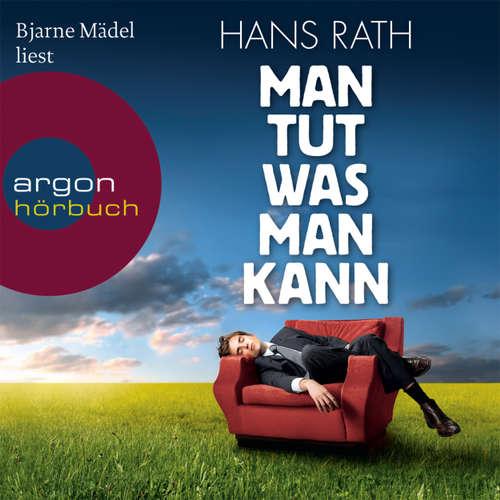 Hoerbuch Man tut was man kann - Hans Rath - Bjarne Mädel