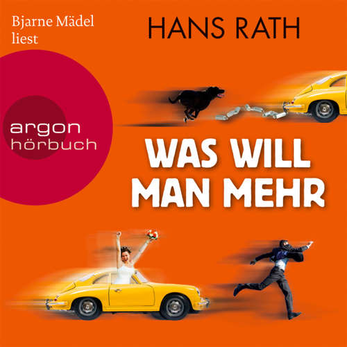 Hoerbuch Was will man mehr - Hans Rath - Bjarne Mädel