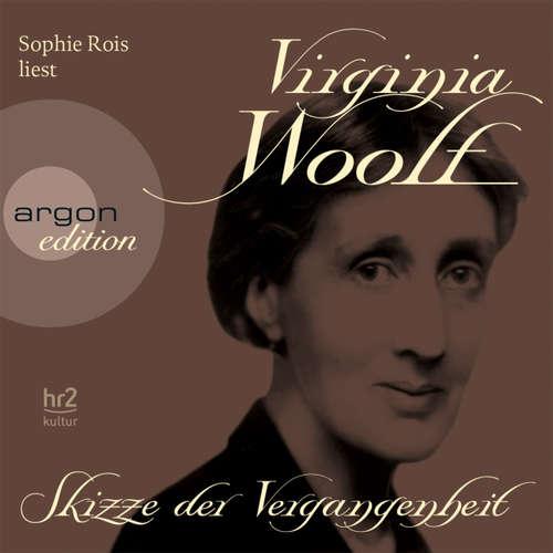 Hoerbuch Skizze der Vergangenheit - Virginia Woolf - Sophie Rois