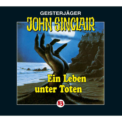 Hoerbuch John Sinclair, Folge 83: Ein Leben unter Toten - Jason Dark - Frank Glaubrecht