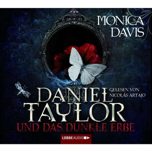Hoerbuch Daniel Taylor und das dunkle Erbe - Monica Davis - Nicolás Artajo