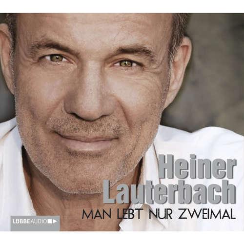 Hoerbuch Man lebt nur zweimal - Heiner Lauterbach - Heiner Lauterbach