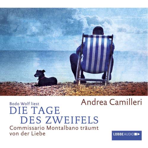 Hoerbuch Die Tage des Zweifels  - Commissario Montalbano träumt von der Liebe - Andrea Camilleri - Bodo Wolf
