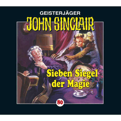 Hoerbuch John Sinclair, Folge 80: Sieben Siegel der Magie - Kreuz-Trilogie, Teil 1 - Jason Dark - Carsten Wilhelm
