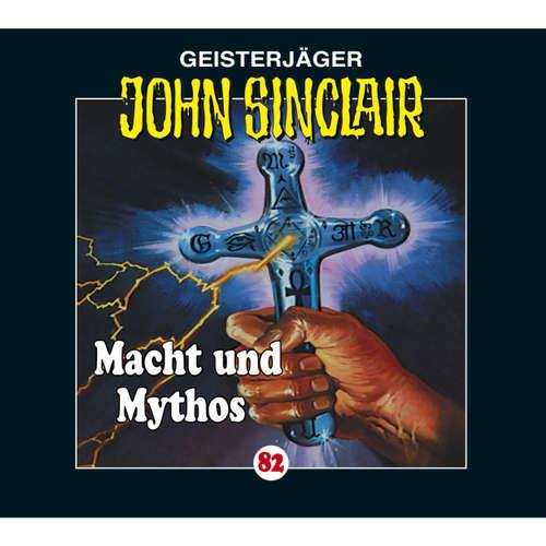 Hoerbuch John Sinclair, Folge 82: Macht und Mythos - Kreuz-Trilogie, Teil 3 - Jason Dark - Carsten Wilhelm