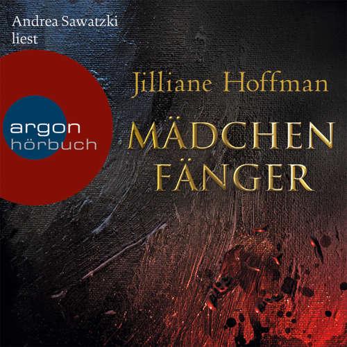 Hoerbuch Mädchenfänger - Jilliane Hoffman - Andrea Sawatzki