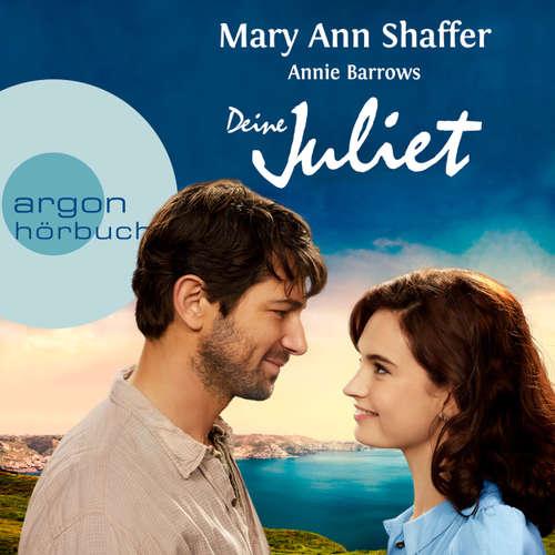 Hoerbuch Deine Juliet - Club der Guernseyer Freunde von Dichtung und Kartoffelschalenauflauf - Mary Ann Shaffer - Luise Helm
