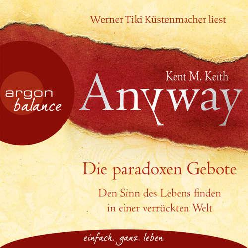 Hoerbuch Anyway - Die paradoxen Gebote - Kent M. Keith - Werner Tiki Küstenmacher