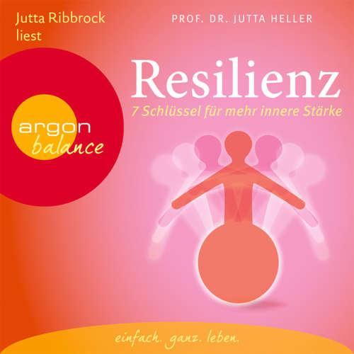 Hoerbuch Resilienz - 7 Schlüssel für mehr innere Stärke - Jutta Heller - Gabriele Gerlach