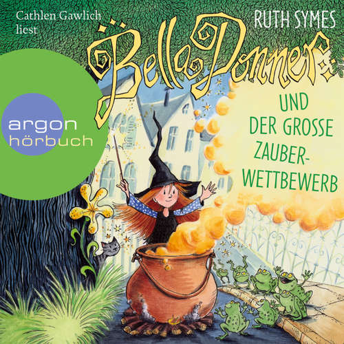 Hoerbuch Bella Donner, Bella Donner und der große Zauberwettbewerb - Ruth Symes - Cathlen Gawlich