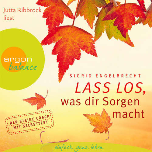 Hoerbuch Lass los, was dir Sorgen macht - Sigrid Engelbrecht - Jutta Ribbrock