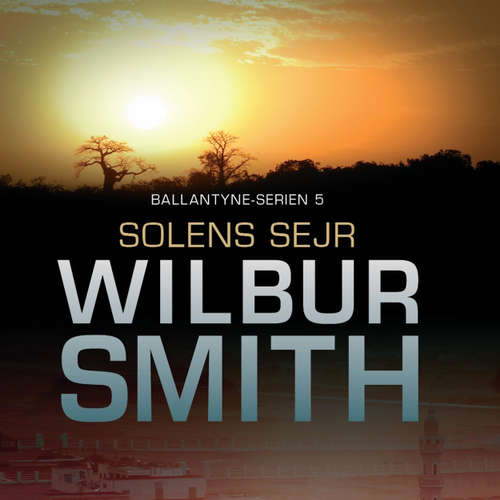 Solens sejr - Ballantyne-serien 5