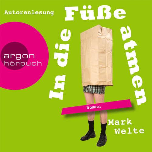 Hoerbuch In die Füße atmen - Mark Welte - Mark Welte