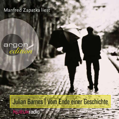 Hoerbuch Vom Ende einer Geschichte - Julian Barnes - Manfred Zapatka