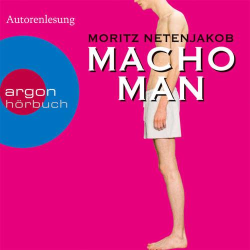 Hoerbuch Macho Man - Moritz Netenjakob - Moritz Netenjakob