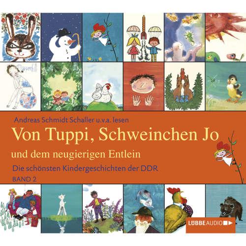 Hoerbuch Die schönsten Kindergeschichten der DDR, Folge 2: Von Tuppi, Schweinchen Jo und dem neugierigen Entlein - Andy Matern - Andreas Schmidt-Schaller