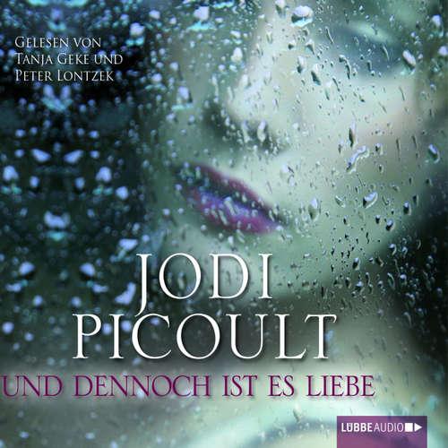 Hoerbuch Und dennoch ist es Liebe - Jodi Picoult - Tanja Geke