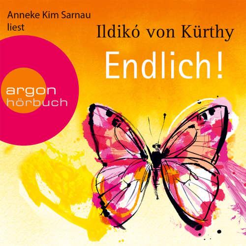 Hoerbuch Endlich! - Ildikó von Kürthy - Anneke Kim Sarnau