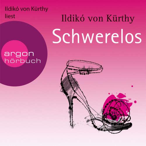 Hoerbuch Schwerelos - Ildikó von Kürthy - Ildikó von Kürthy