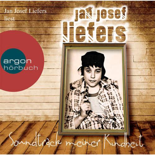 Hoerbuch Soundtrack meiner Kindheit - Jan Josef Liefers - Jan Josef Liefers