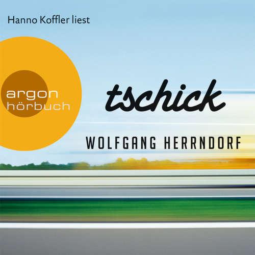 Hoerbuch Tschick - Wolfgang Herrndorf - Hanno Koffler