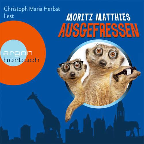 Hoerbuch Ausgefressen - Moritz Matthies - Christoph Maria Herbst