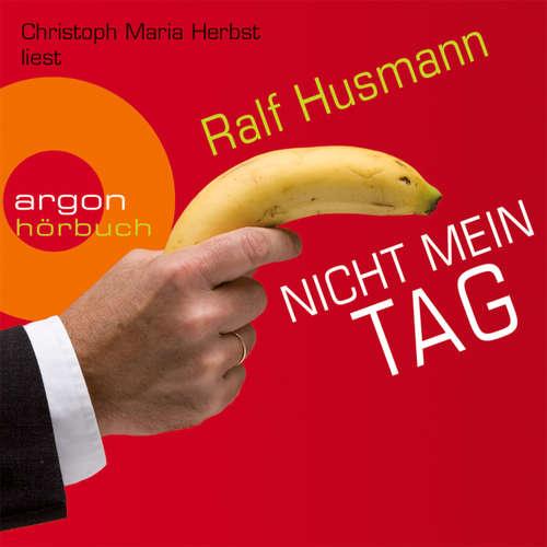 Hoerbuch Nicht mein Tag - Ralf Husmann - Christoph Maria Herbst