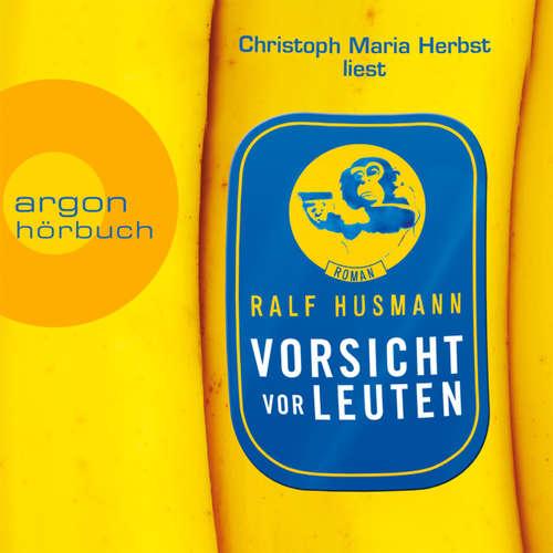 Hoerbuch Vorsicht vor Leuten - Ralf Husmann - Christoph Maria Herbst