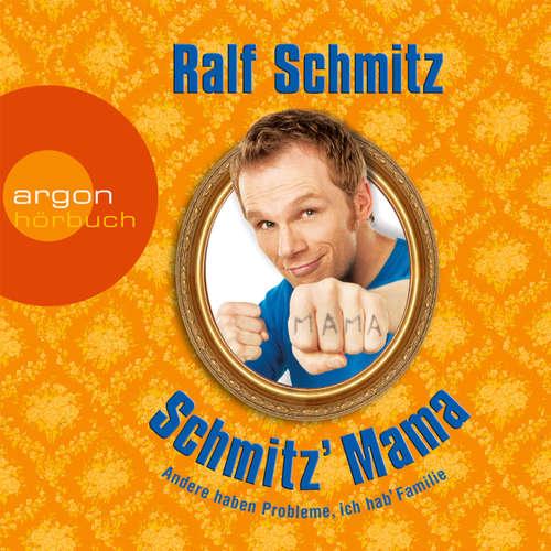 Schmitz' Mama - Andere haben Probleme, ich hab' Familie
