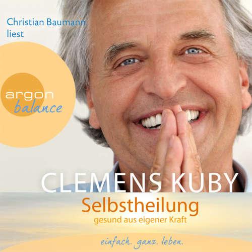 Hoerbuch Selbstheilung - Gesund aus eigener Kraft - Clemens Kuby - Andreas Neumann
