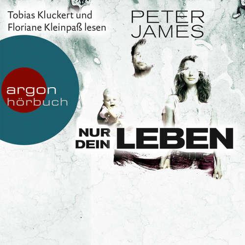 Hoerbuch Nur dein Leben - Peter James - Tobias Kluckert